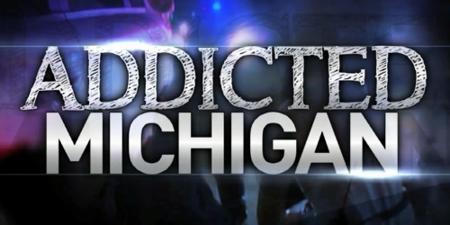 Addicted Michigan WWMT
