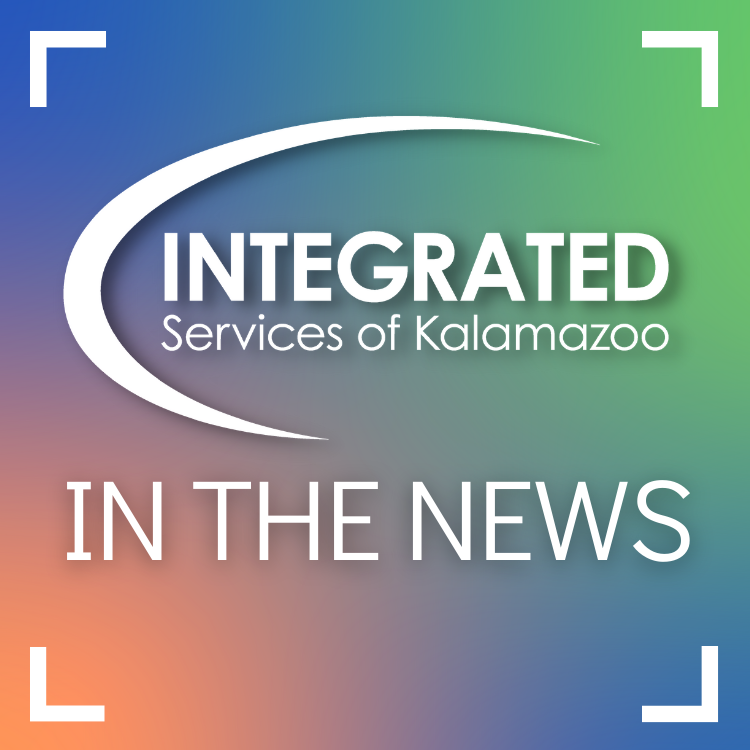 Integrated Services of Kalamazoo: In the News